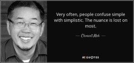 quote-very-often-people-confuse-simple-with-simplistic-the-nuance-is-lost-on-most-clement-mok-59-55-10
